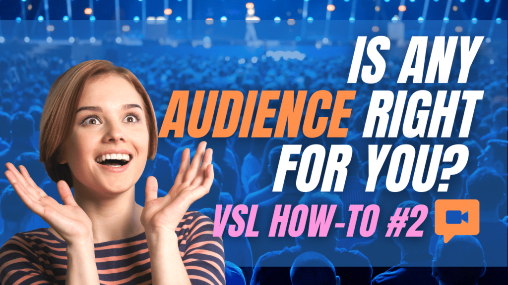 Is any audience right for you?