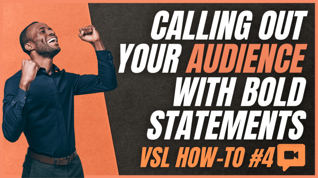 Calling out Your Audience with Bold Statements